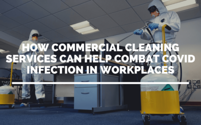 How Commercial Cleaning Services Can Help Combat COVID Infection in Workplaces